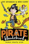 Pirate Blunderbeard: Worst. Pirate. Ever. (Pirate Blunderbeard, Book 1)