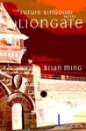 Liongate (The Future Kingdom #2)