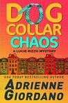 Dog Collar Chaos (Lucie Rizzo Mystery #4)