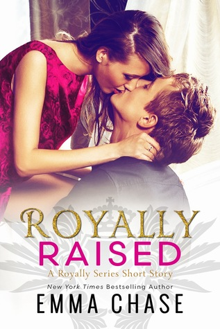 Royally Raised by Emma Chase