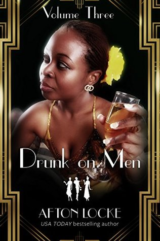 Drunk on Men: Volume Three
