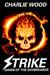 Strike: Dawn of the Daybreaker (The STRIKE Series, Book 2)