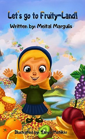 Let's go to Fruity-Land! (Happy and Healthy Children's books collections)