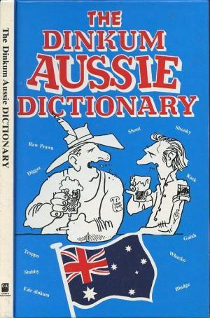 The Dinkum Aussie Dictionary