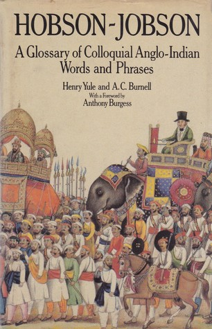 Hobson-Jobson: A Glossary of Anglo-Indian Words and Phrases