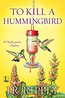 To Kill a Hummingbird (A Bird Lover's Mystery #4)