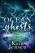 Ocean Ghosts