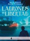 Ladrones de libertad by Iria G. Parente