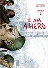 I Am a Hero Omnibus, Volume 3 (I am a Hero Omnibus, #3)