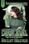 The Crown Jewel Mystery: A Sherlock Holmes and Lucy James Story (A Sherlock Holmes and Lucy James Mystery Book 4)
