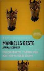 Mankells beste afrika-romaner: Comédia infantil/ Vindens sønn / Beretninger på tidens strand