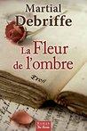 La Fleur de l'ombre (roman)