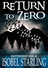 Return to Zero (Shatterproof Bond, #3)