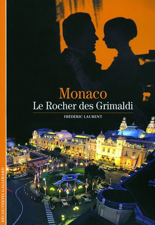 Monaco : Le Rocher des Grimaldi