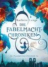 Die Fabelmacht-Chroniken. Flammende Zeichen by Kathrin Lange