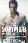 One Summer Is All We Have: A College Romance Story