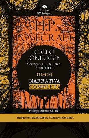 Ciclo Onirico: Visiones de Horror y Muerte. Narrativa Completa de H.P Lovecraft Tomo I