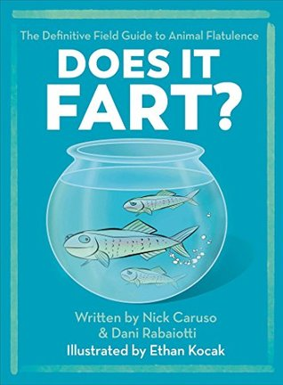 Image result for Does It Fart? : The Definitive Field Guide to Animal Flatulence by Dani Rabaiotti and Nick Caruso