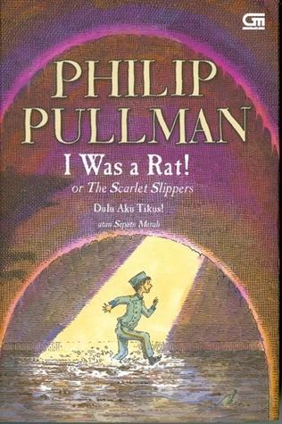 Dulu Aku Tikus! atau Sepatu Merah by Philip Pullman