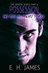 Possession: The Rise of Edward Starke (The Demon Series, #4)