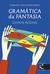 Gramática da Fantasia by Gianni Rodari