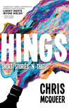 Hings by Chris McQueer