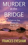 Murder at the Bridge by Frances Evesham