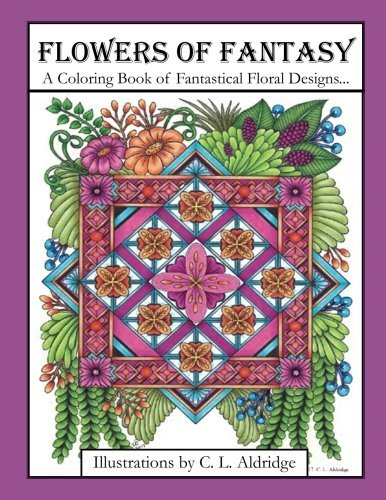 Flowers of Fantasy: A Coloring Book of Fantastical Flower Designs, Flowers in Vases, Flowers and Poetry and More!