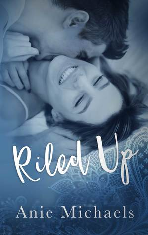 Riled Up (With A Kiss, #2)