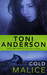 Cold Malice (Cold Justice, #8) by Toni Anderson