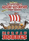 The Totally True Adventures of Gustav Gustavson - Legendary Viking Warrior