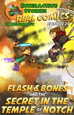 Flash And Bones And The Secret In The Temple Of Notch The Greatest