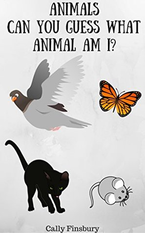 Animals: Can you guess what animal am I? (Questions and answers Book 1)