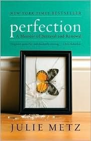 Perfection - A Memoir Of Betrayal And Renewal