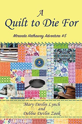 A Quilt to Die For: Miranda Hathaway Adventure #5