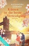 Küssen ist die beste Verteidigung by Alexandra Görner