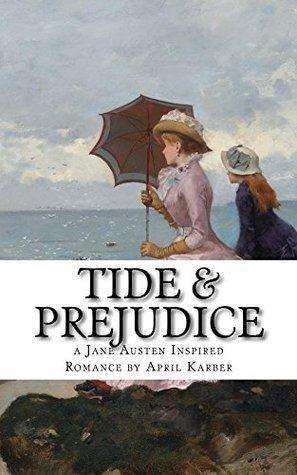 Tide and Prejudice: a Pride & Prejudice Re-Imagining