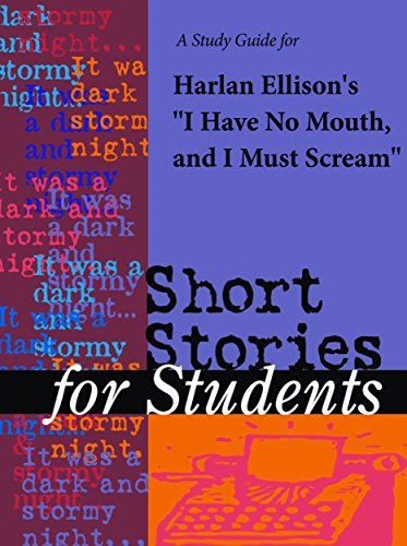 """A Study Guide for Harlan Ellison's """"I Have No Mouth and I Must Scream"""""""