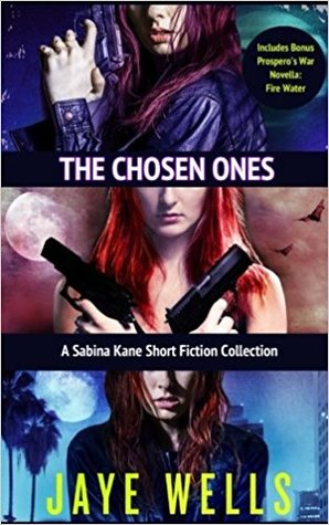 The Chosen Ones by Jaye Wells