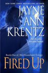 Fired Up by Jayne Ann Krentz
