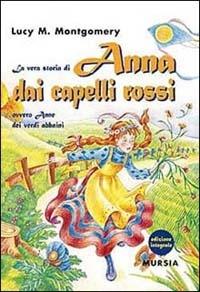 La vera storia di Anna dai capelli rossi, ovvero Anne dei verdi abbaini (Anna dai capelli rossi #1)