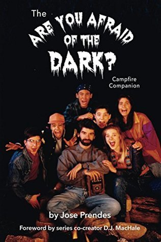 The Are You Afraid Of The Dark Campfire Companion By Jose Prendes