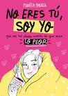 No eres tú, soy yo by Pedrita Parker