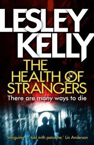 The Health of Strangers (Health of Strangers, #1)