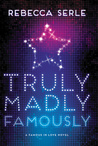 Truly, Madly, Famously (Famous in Love, #2)