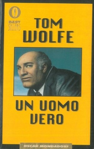 Ebook Un uomo vero by Tom Wolfe PDF!