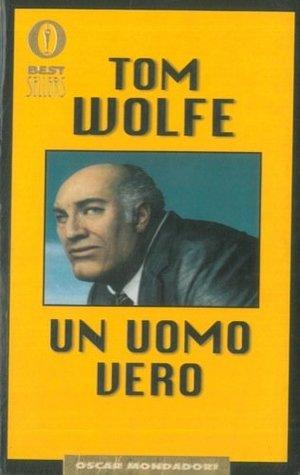 Ebook Un uomo vero by Tom Wolfe DOC!