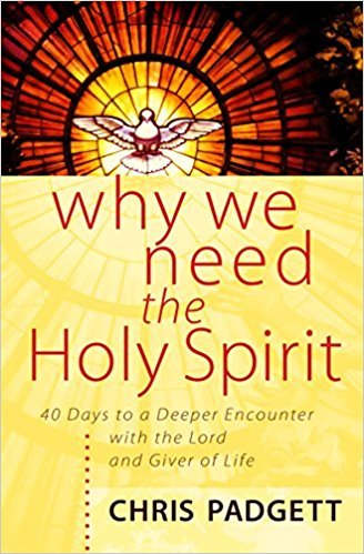 Why We Need the Holy Spirit: 40 Days to a Deeper Encounter with the Lord and Giver of Life