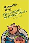 Des femmes remarquables by Barbara Pym