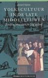 Volkscultuur in de late middeleeuwen; Feesten, processies en (bij)geloof